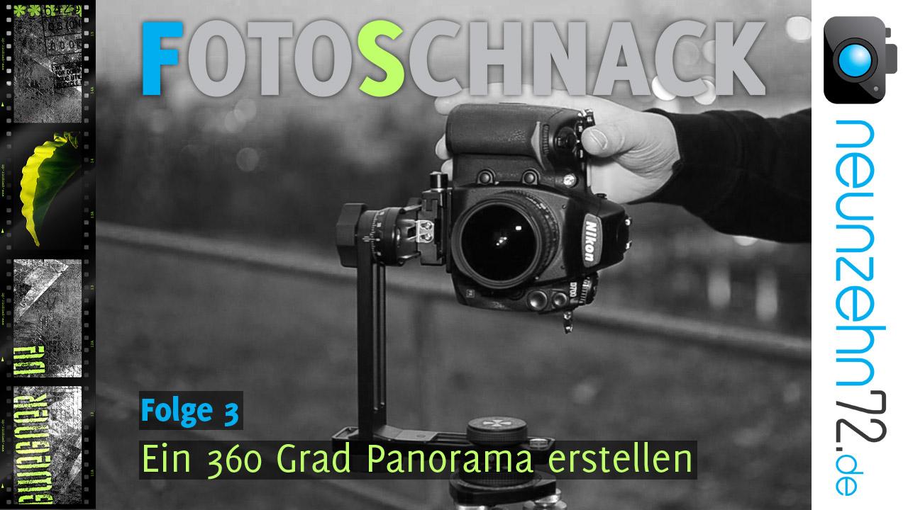 Fotoschnack, Folge 03: Das 360 Grad Panorama