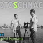 Fotoschnack Folge 08 - Gigapixel Panorama