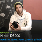 Nikon D5200 Praxis Test, Hands-On, Review – Teil 2 – Video, Liveview, Bedienung – Vergleich mit D5100