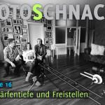 Fotoschnack 16 – Schärfentiefe und Freistellen