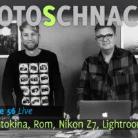 Fotoschnack 56 - Photokina News, Nikon Z7, Lightroom Negativ Bearbeitung