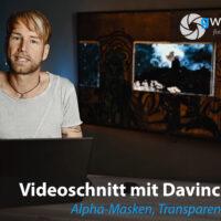 Davinci Resolve - Alpha-Masken, Transparenzen und Qualifier
